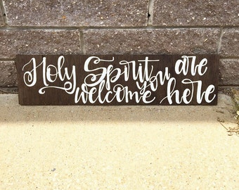 Faith sign   Holy Spirit You Are Welcome Here sign // hand lettered sign   worship lyrics art   hymn art   Christian home decor   wood sign