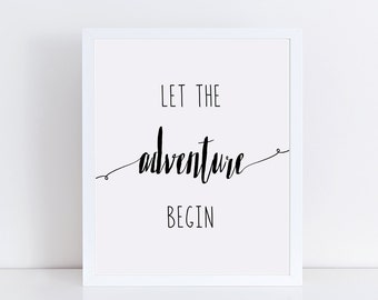 Black and White Let the Adventure Begin Typography Poster, Inspirational Wall Decor