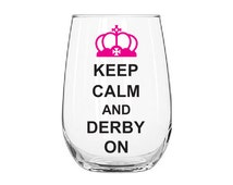 Keep Calm and Derby On - Vinyl Decal for Wine Glass