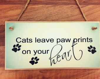 """Wall Plaque Sign """" Cats leave paw prints in your heart"""" Cat funny quote Gift"""