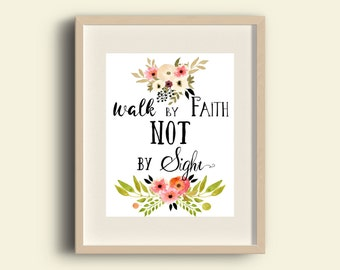 Walk by faith not by sight printable   JW   bible verse printable   Jehovah   Wall Art   0028
