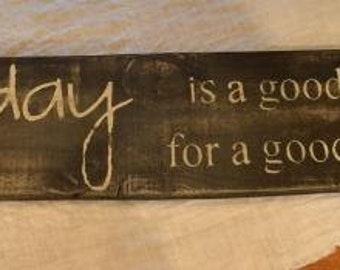 Today is a good day for a good day sign  old fence panel distressed sign FixerUpper Farmhouse