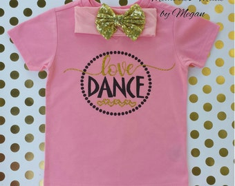 Love Dance Shirt, Dance Shirt, Girls Dance Shirt, Dance Tee, Dance Graphic Tee, Girls Shirt,