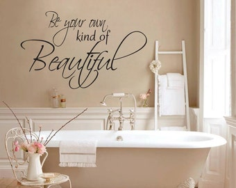 Be Your Own Kind of Beautiful Vinyl Wall Decal Sticker