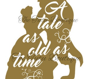 Beauty and The Beast, SVG File, A tale as old as time, Cake Topper, Shirt Image, Decal, Instant Download