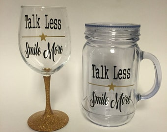 Talk Less, Smile More wine, stemless or Tumbler with Straw, Hamilton Musical inspired
