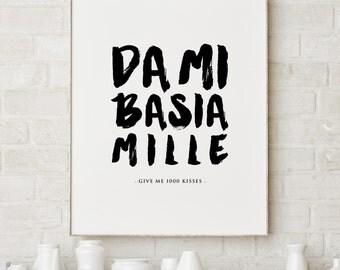 Latin Print, Typography Poster, Romantic Quote Print, Black and White Art, Wall Decor, Da Mi Basia Mille Print, Motivational Poster Large