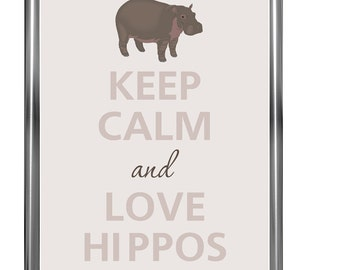 Keep calm and love hippos - Art Print - Keep Calm Art -  Prints - Posters - Motivational quotes - Keep Calm Poster