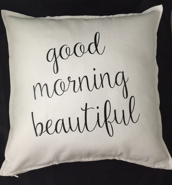 Beautiful Decorative Bed Pillows : Good Morning Beautiful Pillow Home Decor Bedroom Decor Bed