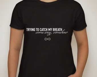"""one direction infinity """"trying to catch my breath some way, somehow"""" t-shirt"""