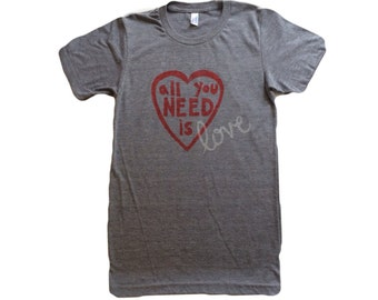 All you need is love adult unisex tee, womens valentines day shirt, heart t shirt, love shirt, love t shirt, love tee, GREY