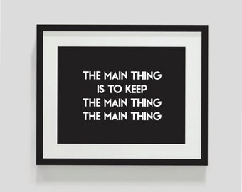 Black and White Inspirational Quote. Instant download. Wall art print. Inspire. Minimal. The main thing
