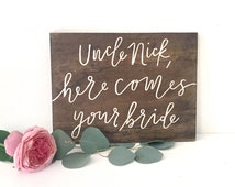 Here Comes your Bride Sign // Uncle Here Comes Your Bride // Personalized Ring Bearer/Flower Girl Sign // Here Comes the Bride