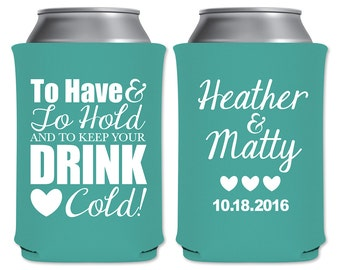 Wedding Can Coolers Beverage Insulators Personalized Wedding Favor | To Have and To Hold | Custom Drink Holder/Can Holder | READ DESCRIPTION