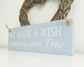 We made a wish and you came true, sign, Shabby Chic, painted in Annie Sloan