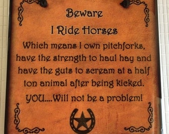 Horse Gift Tile -  Beware I Ride Horses Quote  Hanging Sign Plaque  Barn Decor Cowgirl Custom Personalized Gift