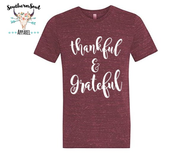 Thankful & Grateful Unisex T Shirt, Country T Shirt, Southern T Shirt, Country Shirt, Boutique Shirt