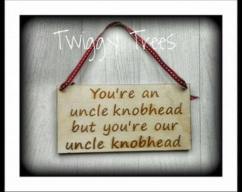 Sweary Wall Plaque You're an uncle Knobhead but you're our Rude Cheeky Gift Adult Home Wooden Engraved Personalised Family Name