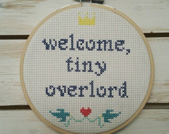 Welcome Tiny Overlord | Cross Stitch