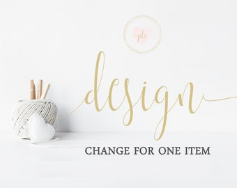 Design change for ONE item