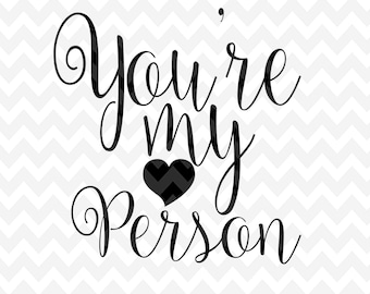 Your my person SVG, Love, SVG, Quote Overlay, Vinyl, Vector, Cutting File, PNG, Cut Files, Clip Art, Overlay, Vector, Quote