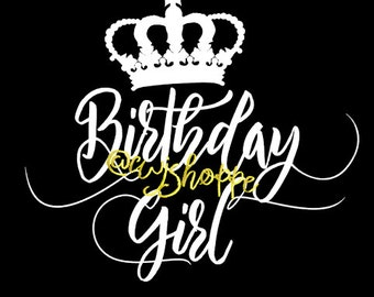 Birthday Girl and Crown cut file, SVG Silhouette file, cut file, Digital download