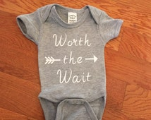 Worth the Wait Onesie. Baby shower gift. Coming Home outfit. boys/girls bodysuit. Bring home baby,
