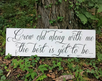 Grow Old Along With Me the Best Is Yet To Be Sign, Grow Old With Me over the bed sign, Grow Old With Me Wedding Sign, Wedding Decor, Bedroom