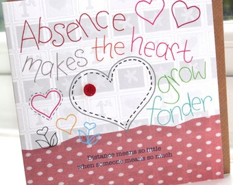 """Personalised Handmade Greeting Card """"Absence Makes The Heart Grow Fonder"""" by Charlotte Elisabeth PP07"""