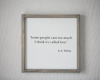 Some People Care Too Much, It's Called Love, A. A. Milne, Milne Quote, Winnie the Pooh, Christopher Robin, Child's Room, Nursery Decor, Home
