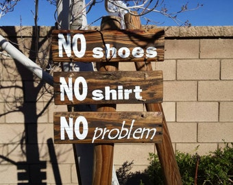 Kenny Chesney No Shoes No Shirt No Problem lyrics Wood Sign.