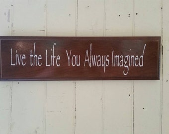 Live the life you always imagined sign, wood sign,  drawer front,  wall decor,  home decor