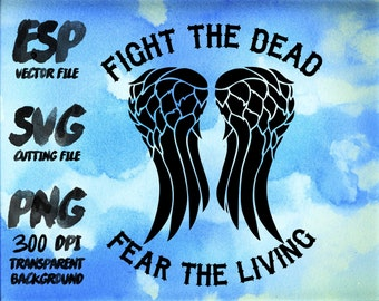 Fight the dead  fear the living Clipart , SVG Cutting , ESP Vectors files , T shirt , iron on , sticker ,Personal Use