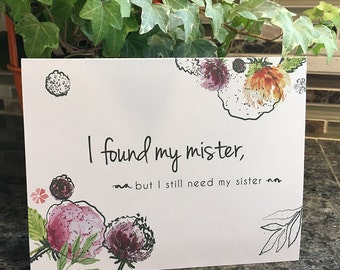 Will You Be My Bridesmaid Card, I found my mister, but I still need my sister, join my bride tribe, words inside, Black or white envelope