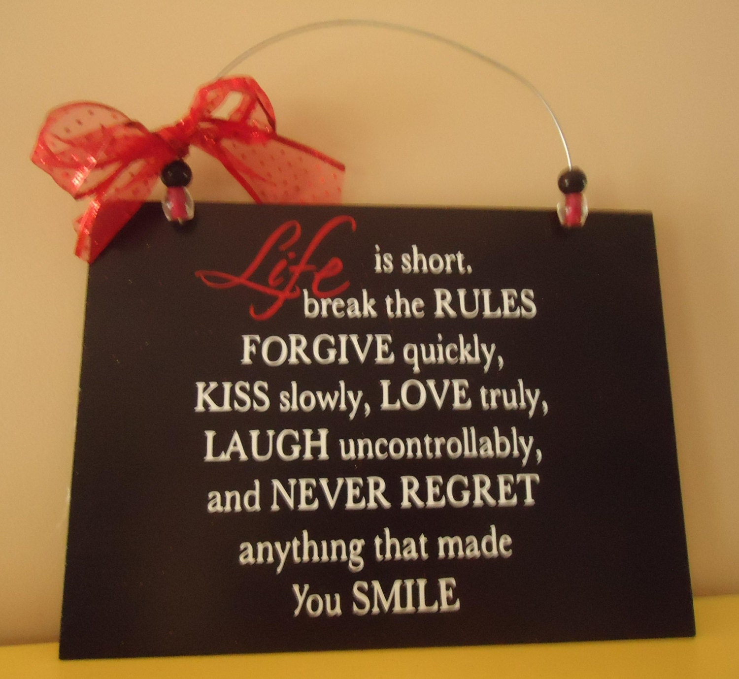 Life Is Short Break The Rules Sign Wall Quote Sign Home