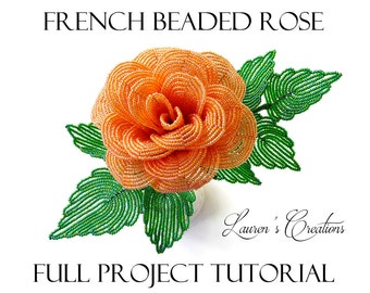 PDF Full Project Tutorial - French Beaded Rose - DIY Beading Pattern, seed bead wire wrapping craft, Flower Home decorations,