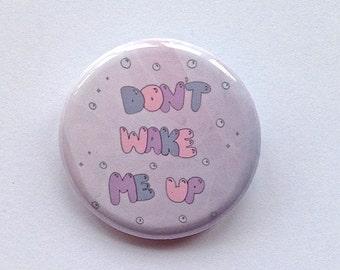 Don't wake me up - Pinback button (badge)