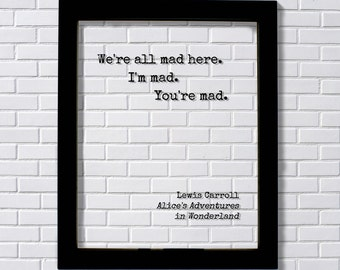lewis carroll were all mad here essay Ambiguity as a source of humor in lewis carroll's alice's adventures in  'we're all mad here  of ambiguity in alice's adventures in wonderland by.