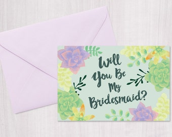 Instant Download- Will You Be My Bridesmaid Card- Succulents Design