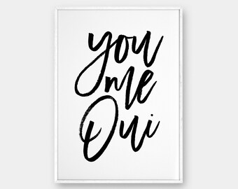You Me Oui Wall Art, Typography Printable Art, Modern Typographic Print, Black and White, modern, Words Poster, You and me Oui, 50x70