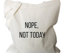 Canvas Tote Bag, Reusable Bags Canvas Cotton Tote, Nope, not today Quote folding shopping bag, Grocery Bag, Light weight