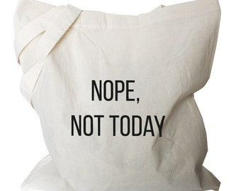 Canvas Tote Bag, Reusable Bags Canvas Cotton Tote, Nope, not today Quote folding shopping bag, Grocery Bag, Light weight (b94)