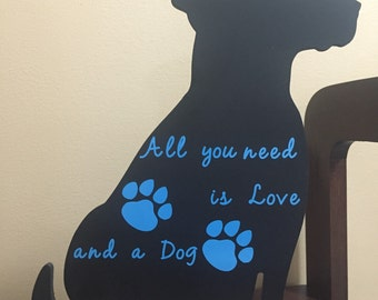 All you need is Love and a Dog home decor