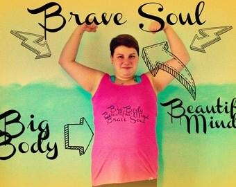 Big body, beautiful minds, brave soul