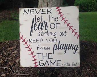 Baseball Never let the fear of striking out Babe Ruth quote wood hand painted sign, Rustic baseball sign, Boy room sports theme art,