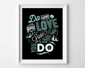 Do What You Love, Love What You Do digital art print