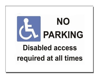 No Parking disabled access required Safety Sign