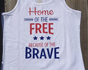 Home of the free because of the brave tank top