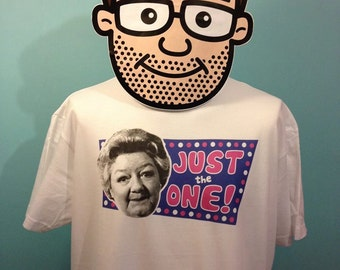Joan Sims / Just The One! Catchphrase T-Shirt - (On The Up / Mrs Wembley) - White Shirt
