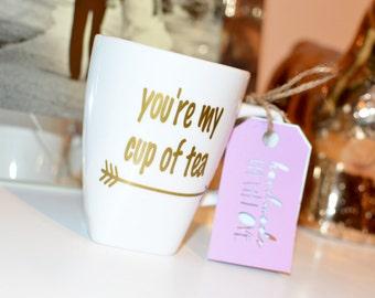 Custom Made to Order Mug: You're My Cup of Tea